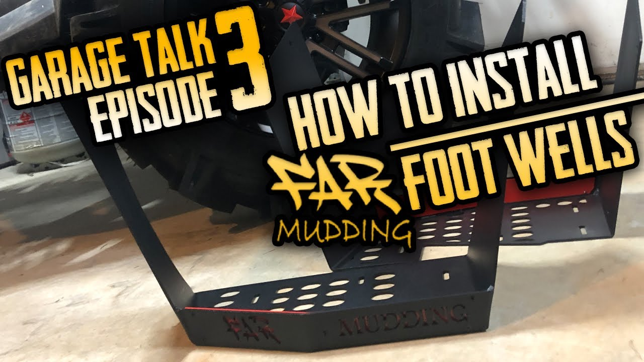Garage Talk Ep3 | How to Install Far Mudding Foot Wells