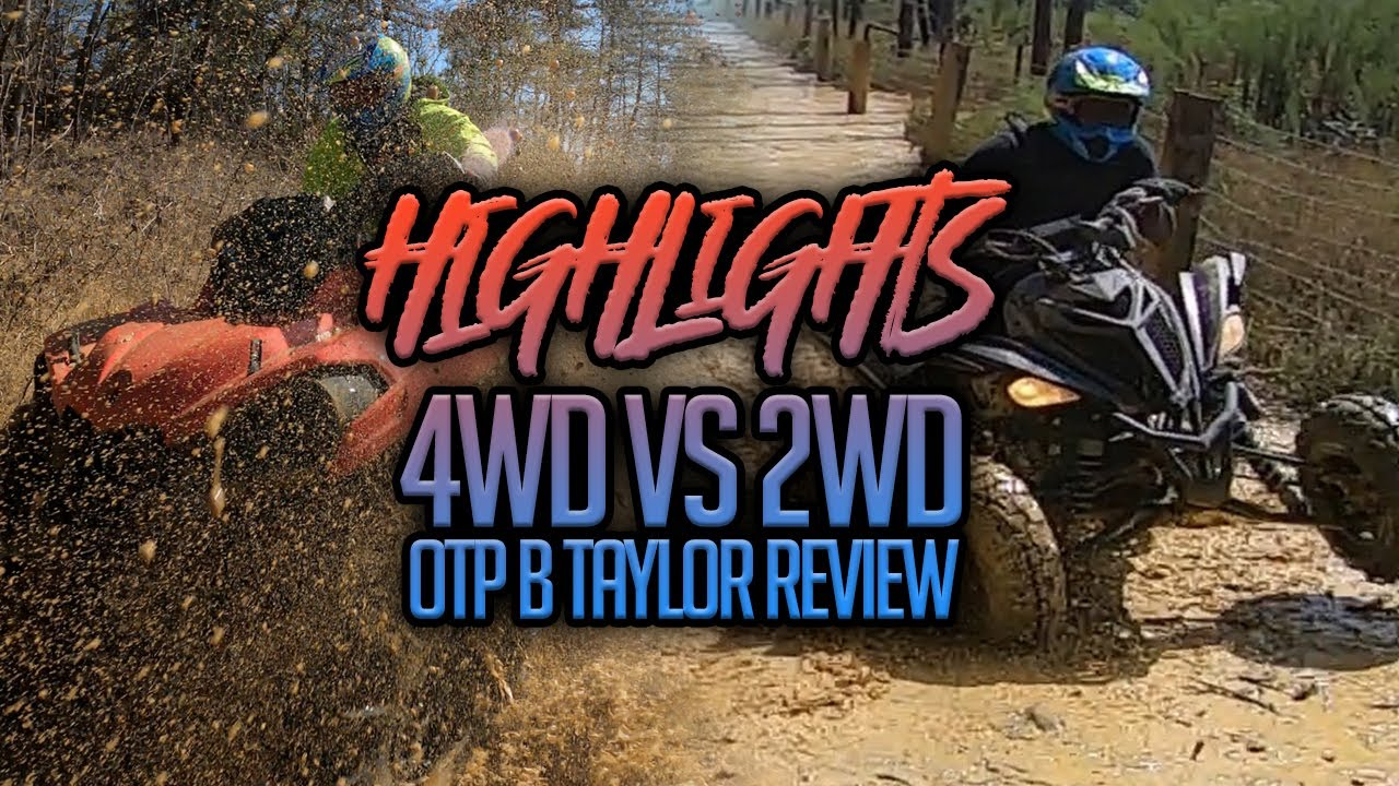 Highlights | OTP_B.Taylor 4WD vs 2WD Review
